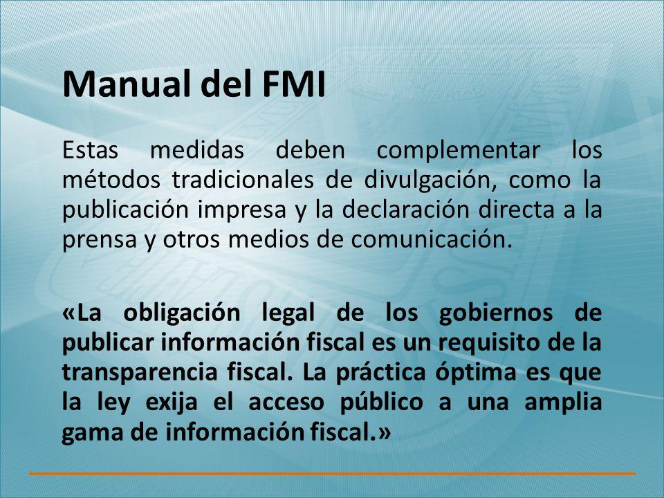 Manual del FMI Estas medidas deben complementar los métodos tradicionales de divulgación, como la publicación impresa y la declaración directa a la prensa y otros medios de comunicación.