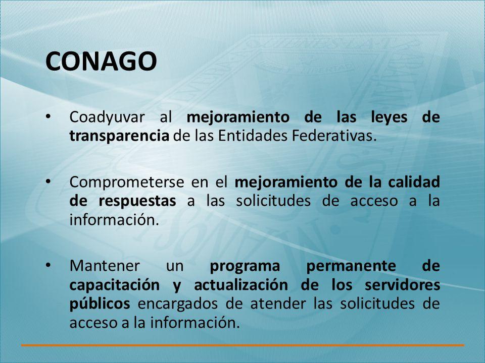 CONAGO Coadyuvar al mejoramiento de las leyes de transparencia de las Entidades Federativas.