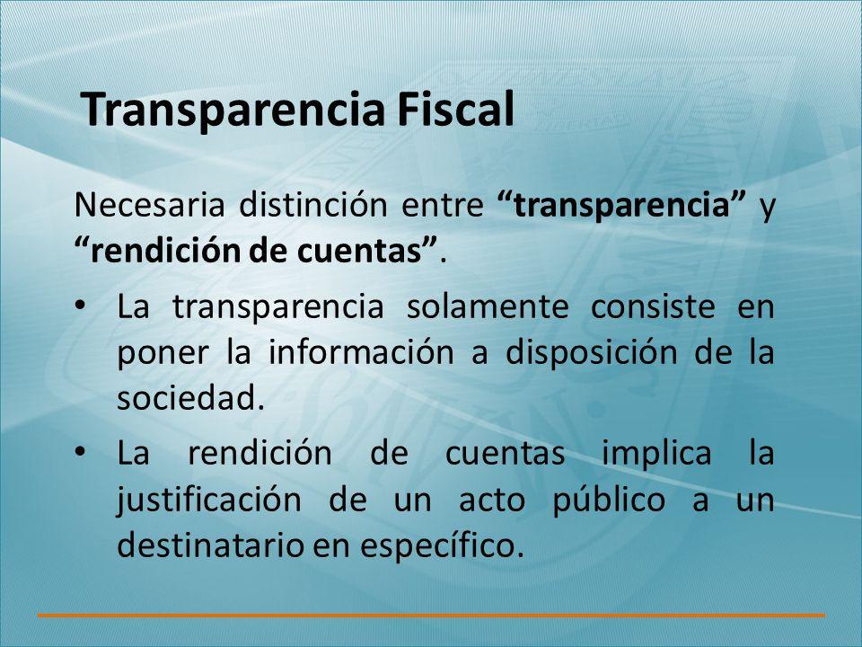 Transparencia Fiscal Necesaria distinción entre transparencia y rendición de cuentas .