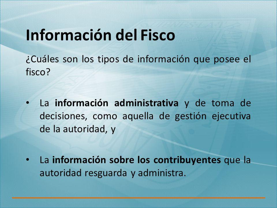 Información del Fisco ¿Cuáles son los tipos de información que posee el fisco.