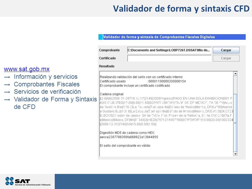 www.sat.gob.mx →Información y servicios →Comprobantes Fiscales →Servicios de verificación →Validador de Forma y Sintaxis de CFD Validador de forma y sintaxis CFD