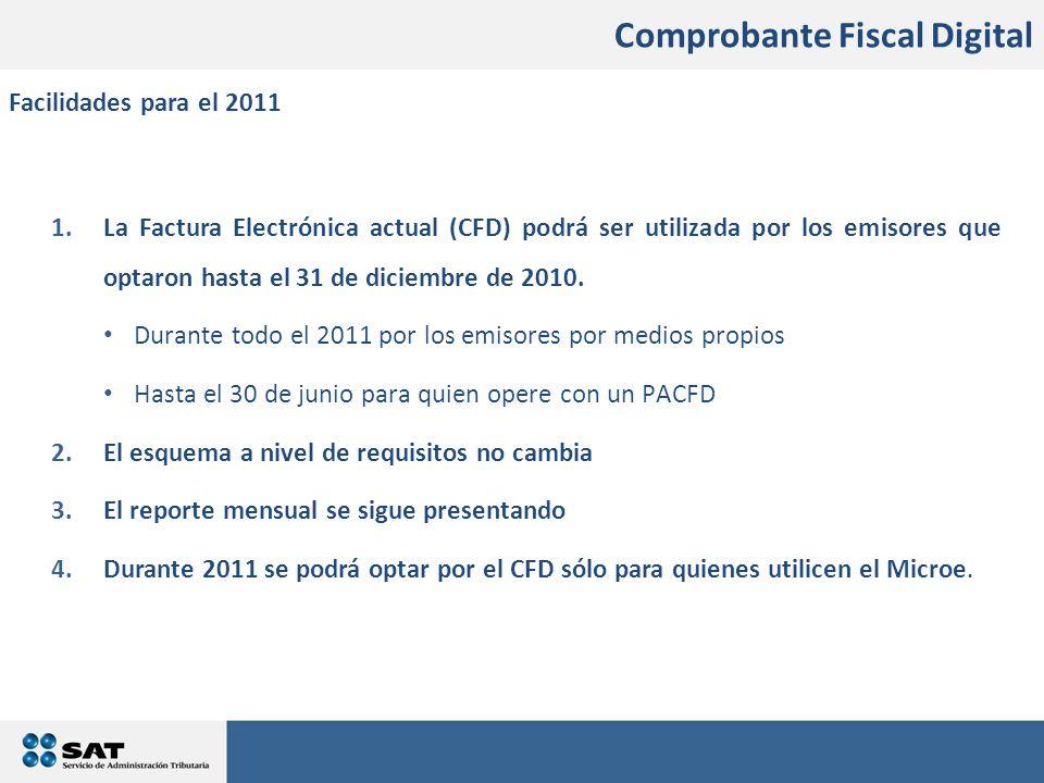 En qué consistirán los cambios 1.La Factura Electrónica actual (CFD) podrá ser utilizada por los emisores que optaron hasta el 31 de diciembre de 2010.