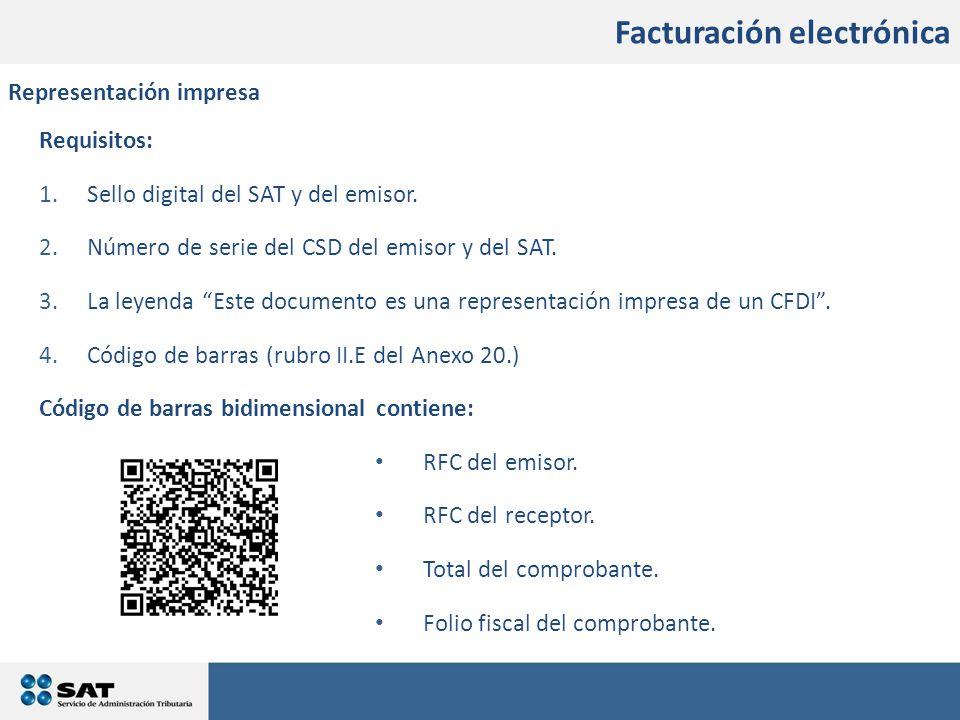 En qué consistirán los cambios Facturación electrónica Representación impresa Requisitos: 1.Sello digital del SAT y del emisor.