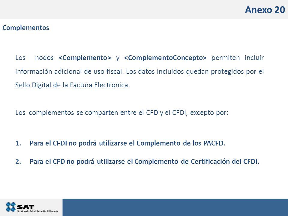 Facturación Electrónica Anexo 20 Complementos Los nodos y permiten incluir información adicional de uso fiscal.