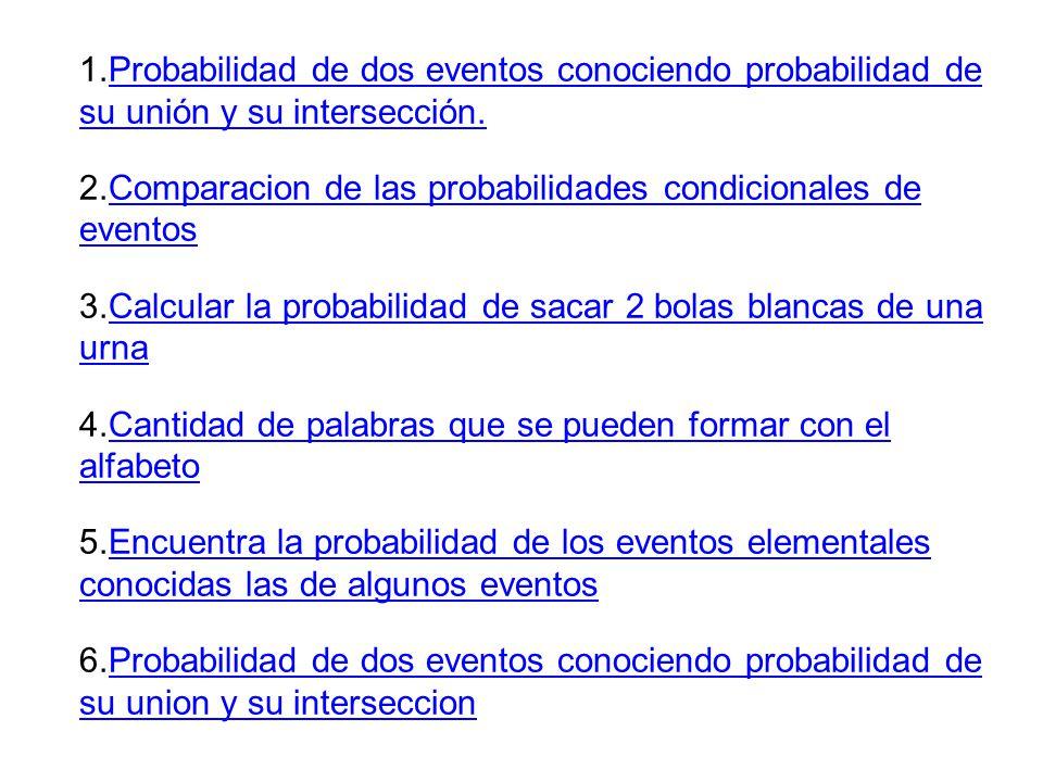 1.Probabilidad de dos eventos conociendo probabilidad de su unión y su intersección.Probabilidad de dos eventos conociendo probabilidad de su unión y su intersección.