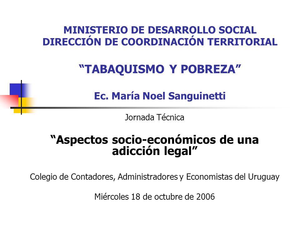 MINISTERIO DE DESARROLLO SOCIAL DIRECCIÓN DE COORDINACIÓN TERRITORIAL TABAQUISMO Y POBREZA Ec.