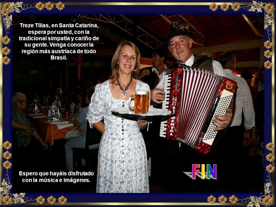 Viene usted también, venga conocer ese pedacito de Austria dentro de Brasil, la bella y formosa Treze Tílias , pequeñita, pero acogedora...