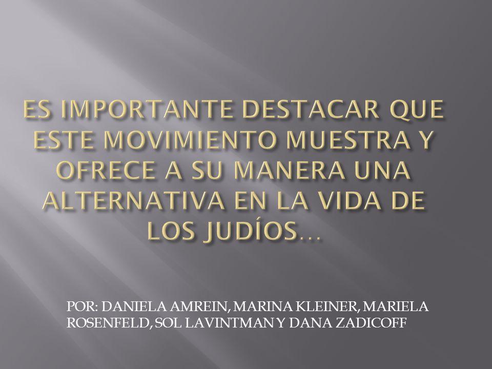 POR: DANIELA AMREIN, MARINA KLEINER, MARIELA ROSENFELD, SOL LAVINTMAN Y DANA ZADICOFF