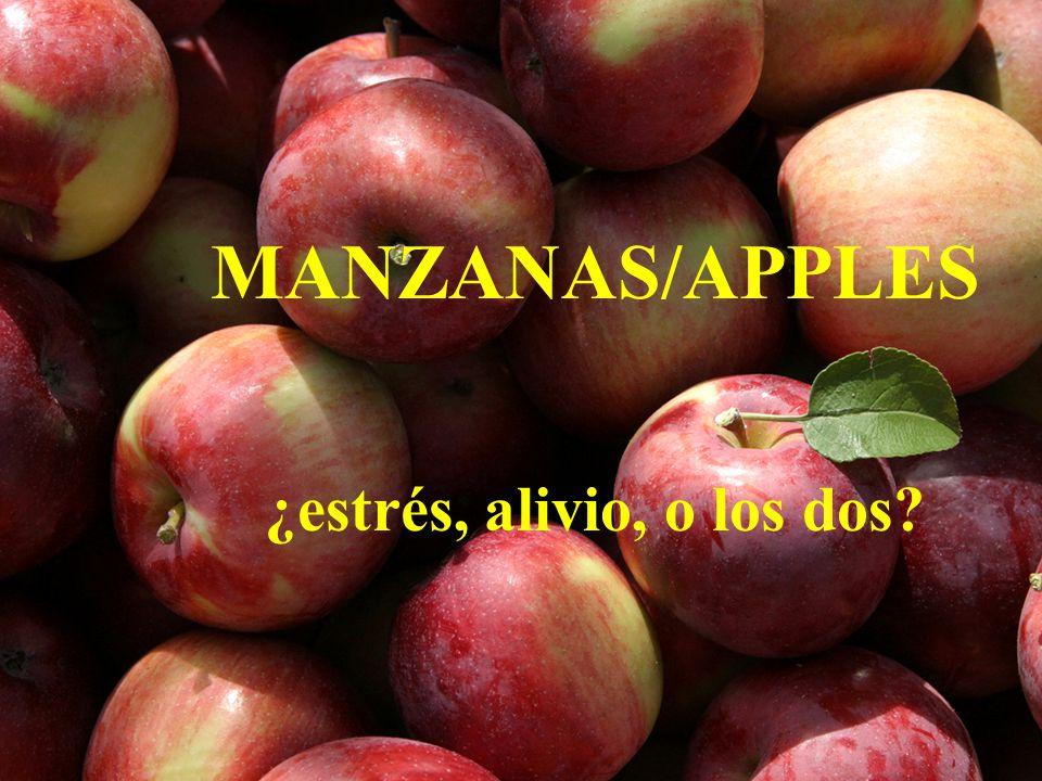 MANZANAS/APPLES ¿estrés, alivio, o los dos