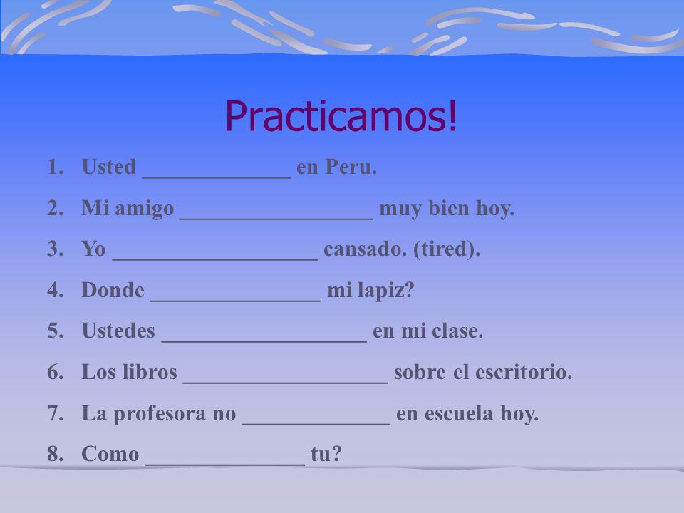 When do we use ESTAR. Location Nosotros estamos en clase.