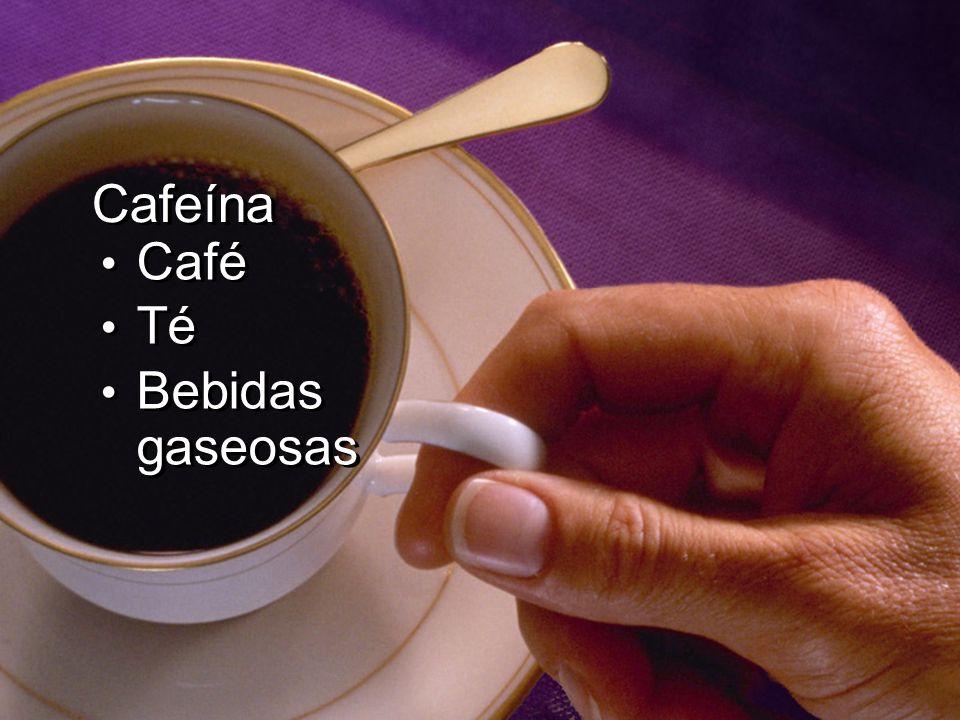 Cafeína Café Té Bebidas gaseosas Café Té Bebidas gaseosas