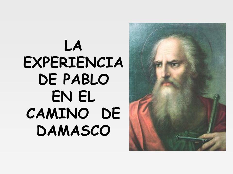 LA EXPERIENCIA DE PABLO EN EL CAMINO DE DAMASCO