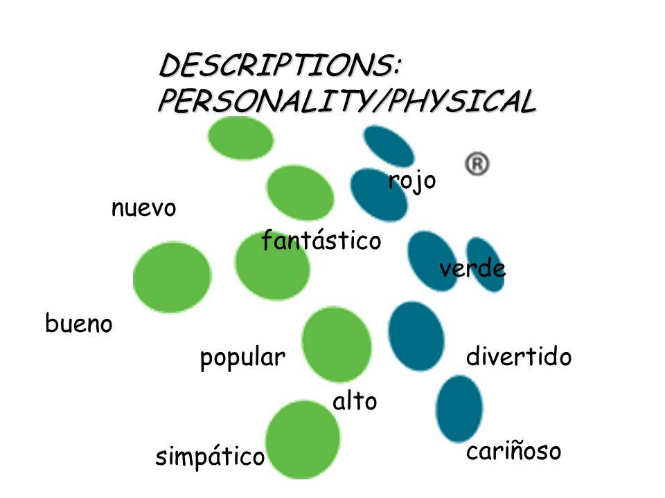 Personality/Physical Características : soy Yo soy muy alto y delgado.