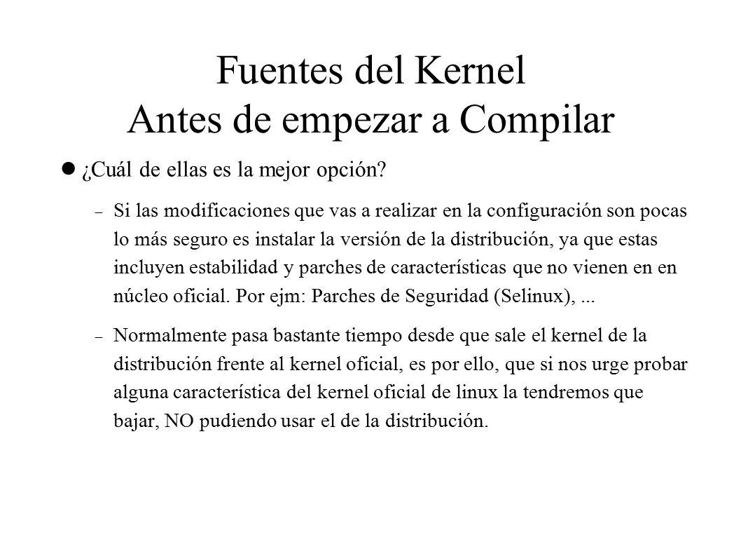 Fuentes del Kernel Antes de empezar a Compilar ¿Cuál de ellas es la mejor opción.