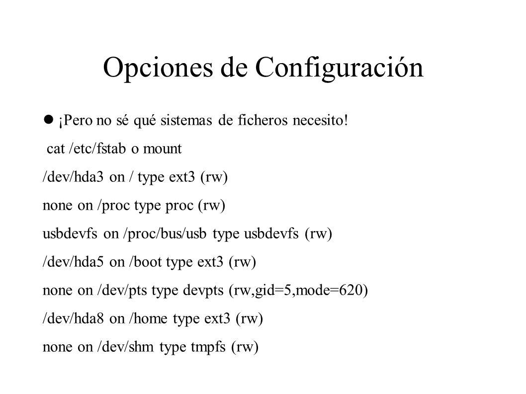 Opciones de Configuración ¡Pero no sé qué sistemas de ficheros necesito.