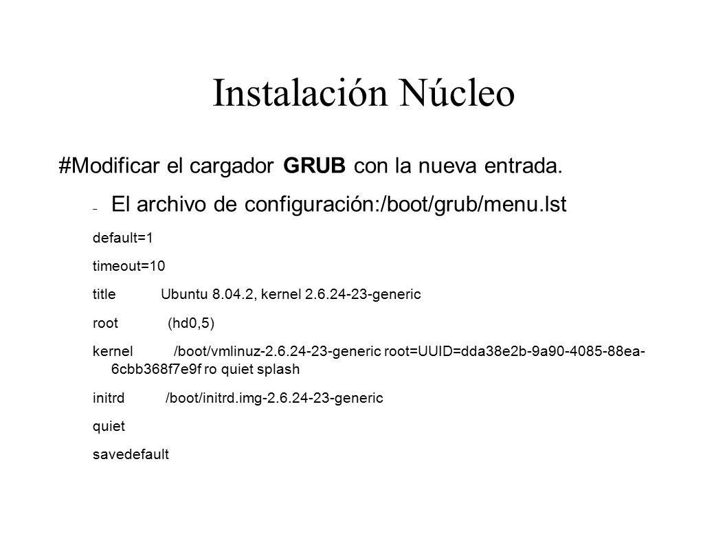 Instalación Núcleo #Modificar el cargador GRUB con la nueva entrada.