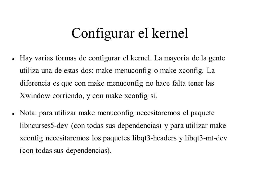 Configurar el kernel Hay varias formas de configurar el kernel.