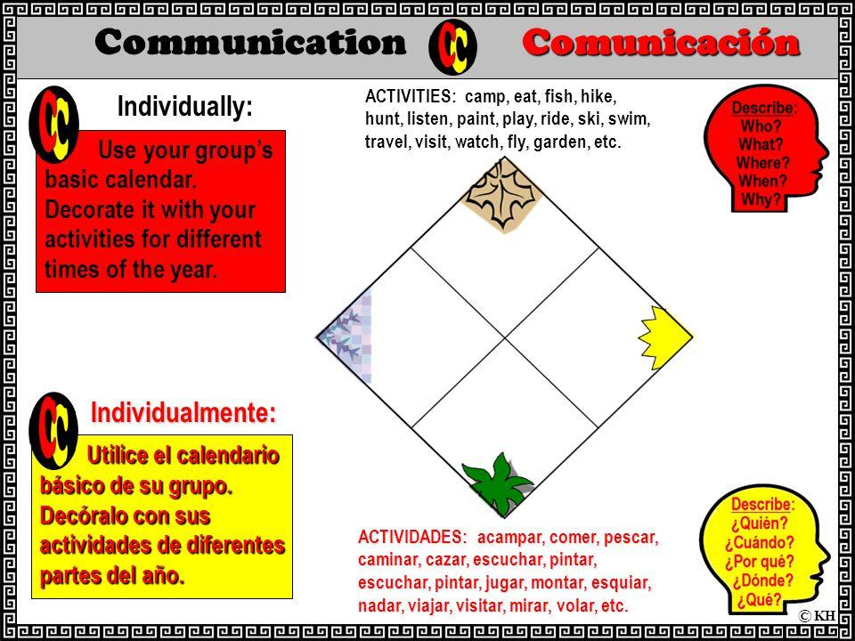 Comunicación Communication Comunicación Individually: Use your group's basic calendar.
