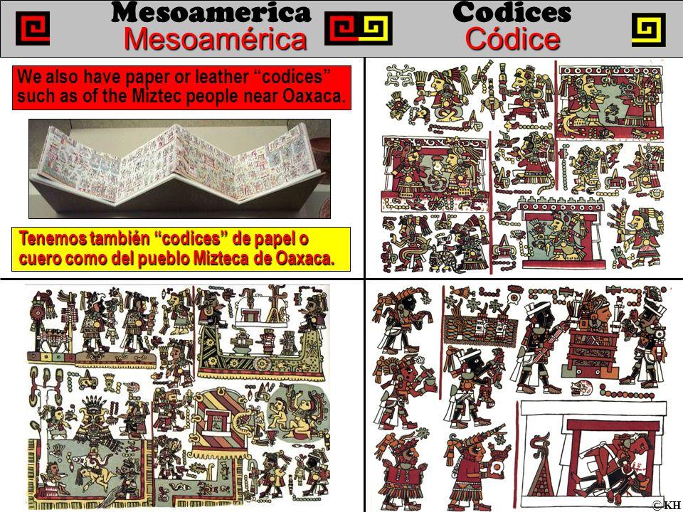 MesoaméricaCódice MesoamericaCodices MesoaméricaCódice Tenemos también codices de papel o cuero como del pueblo Mizteca de Oaxaca.