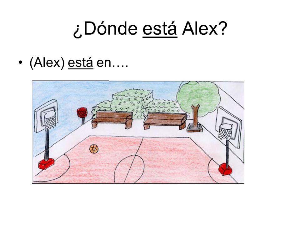 ¿Dónde está Alex (Alex) está en….