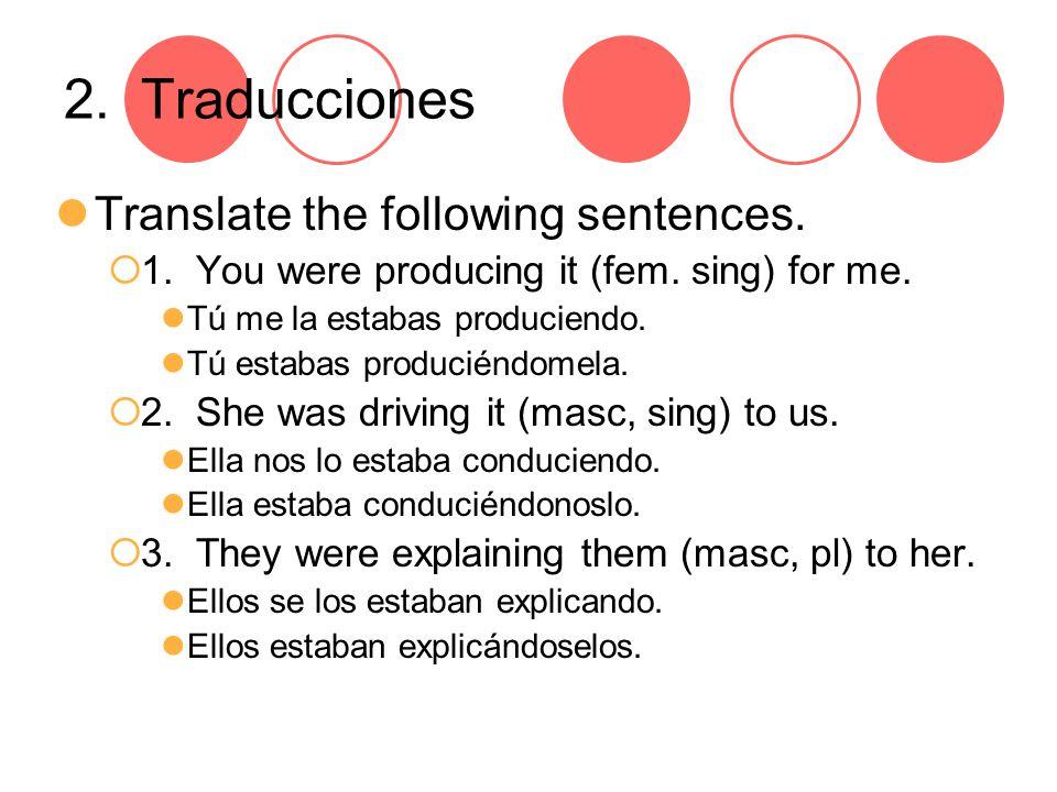 2. Traducciones Translate the following sentences.