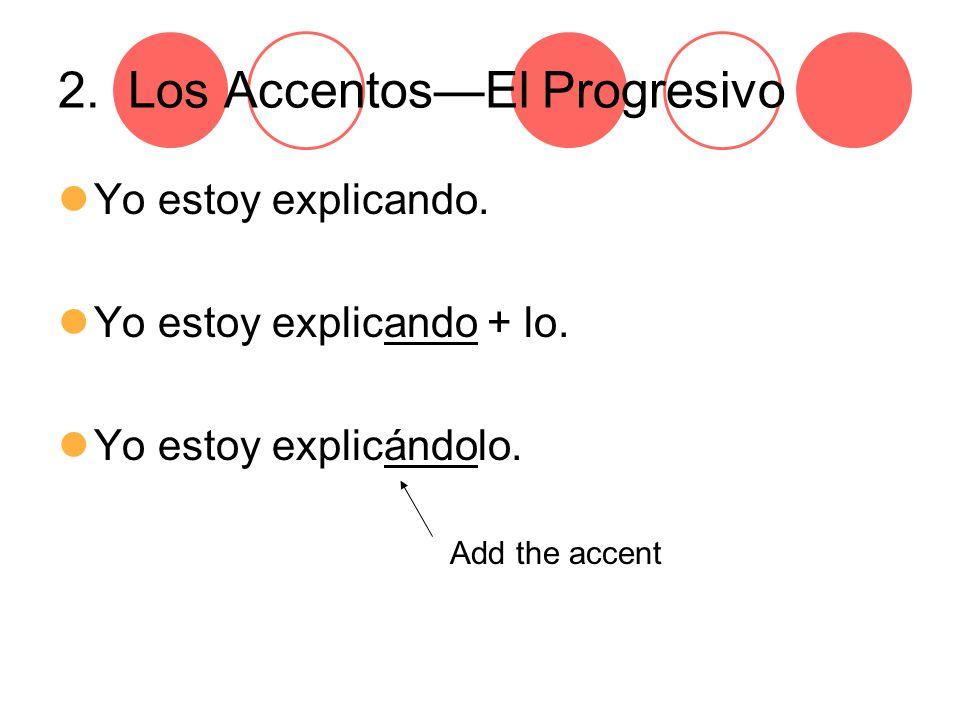 2. Los Accentos—El Progresivo Yo estoy explicando.