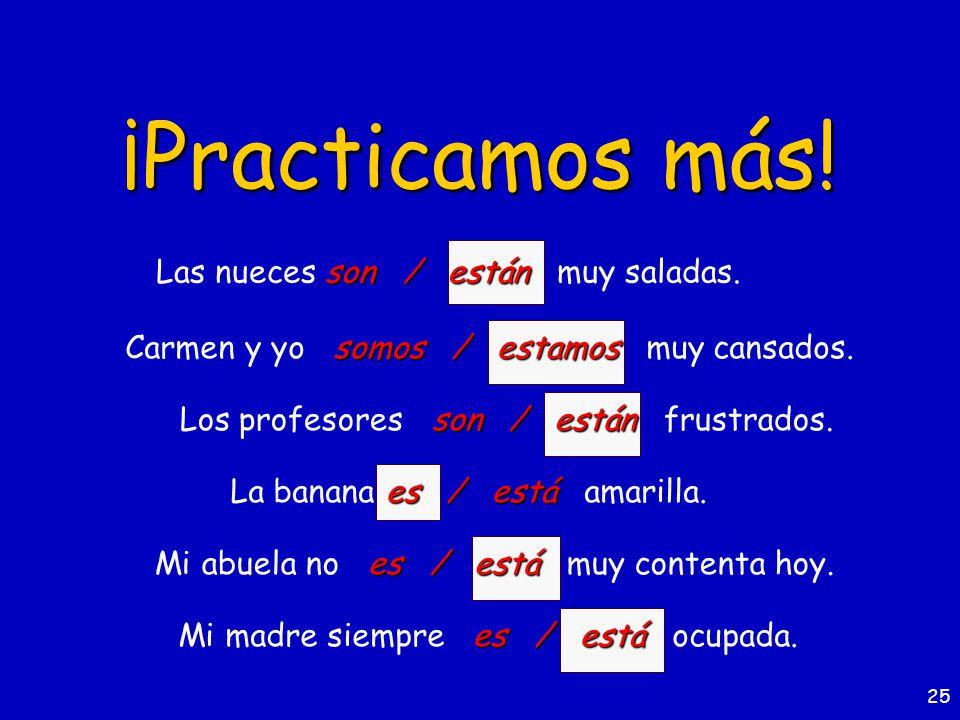 24 ¡Practicamos. es / está Mi amigo es / está de la República Dominicana.