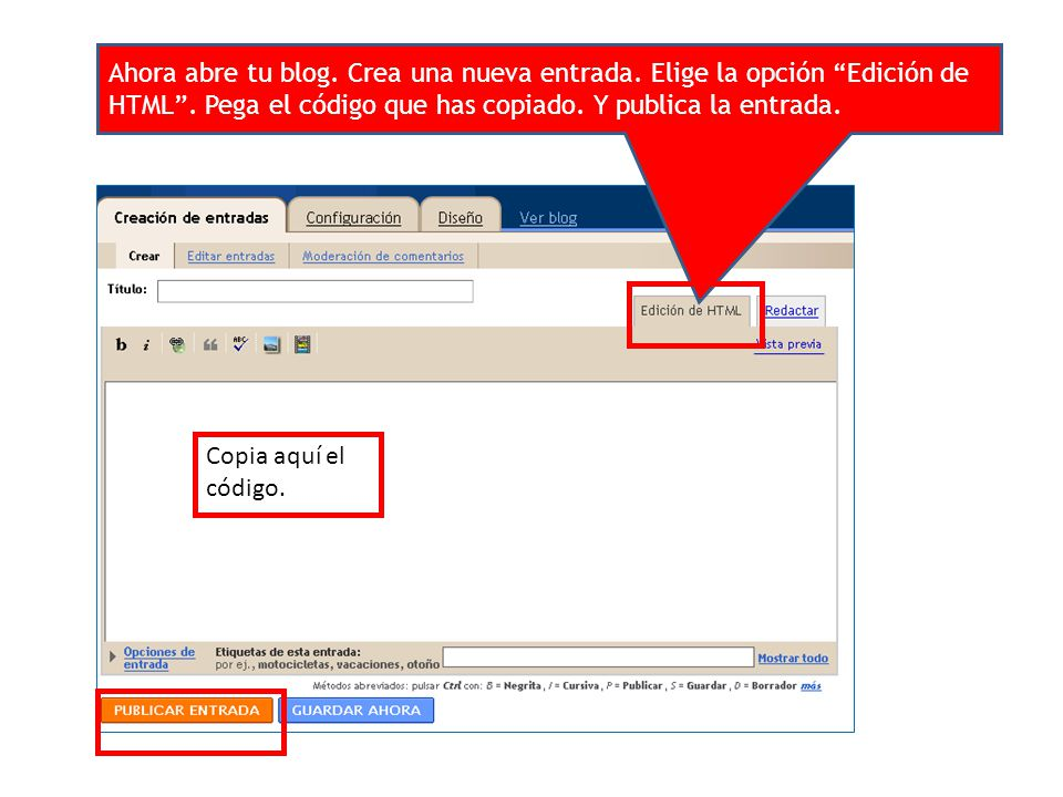 Ahora abre tu blog. Crea una nueva entrada. Elige la opción Edición de HTML .