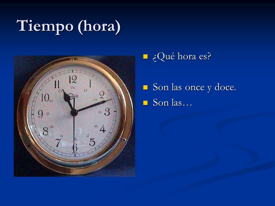 Tiempo - para decir la hora, los días de la semana y la fecha