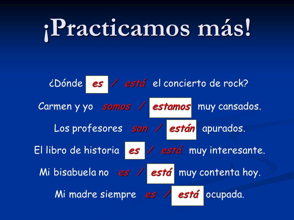 ¡Practicamos. es / está Mi amigo es / está de la República Dominicana.