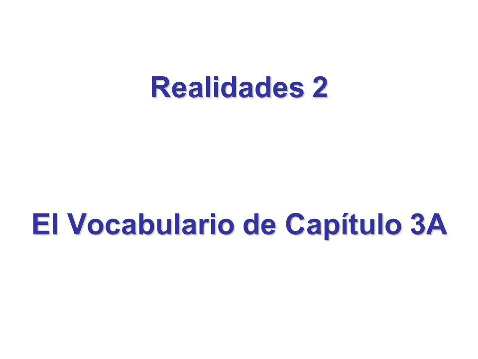 Realidades 2 El Vocabulario de Capítulo 3A