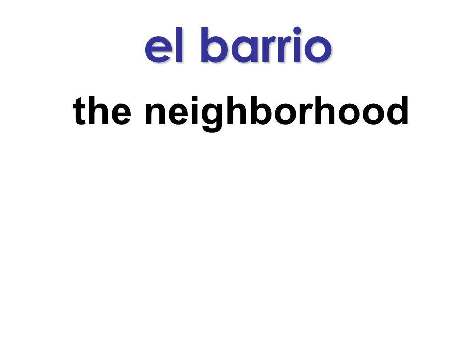 el barrio the neighborhood