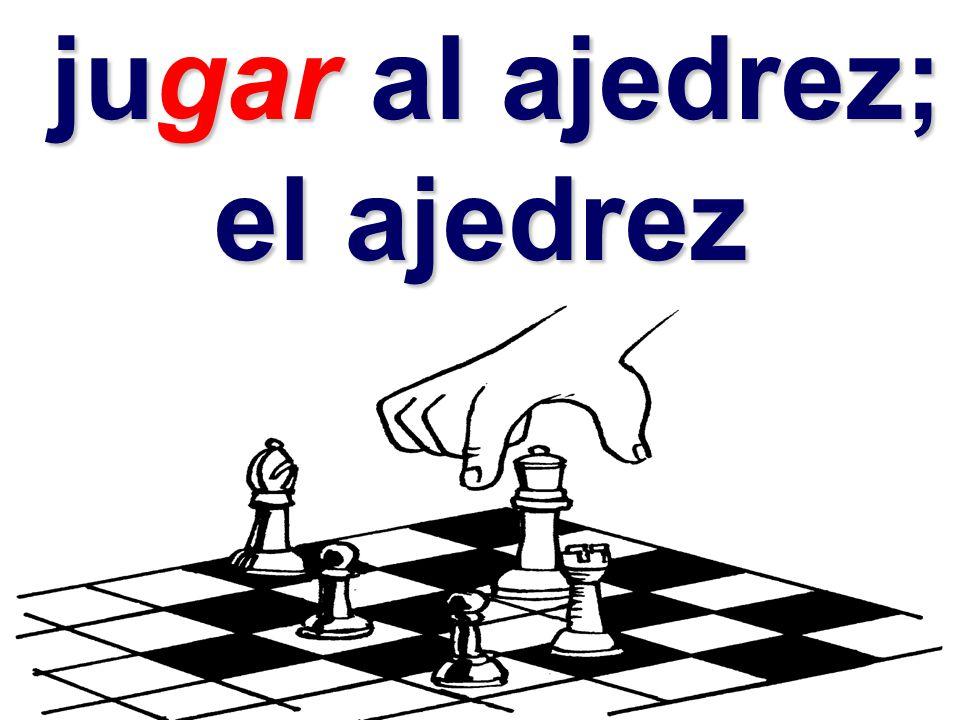 jugar al ajedrez; jugar al ajedrez; el ajedrez el ajedrez