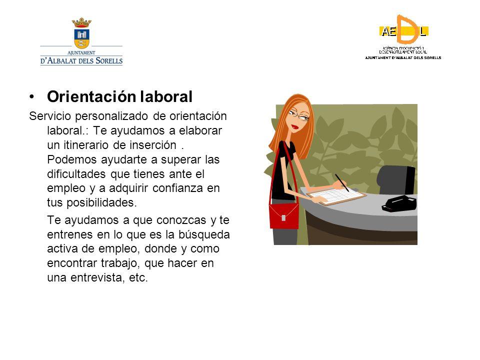 Orientación laboral Servicio personalizado de orientación laboral.: Te ayudamos a elaborar un itinerario de inserción.