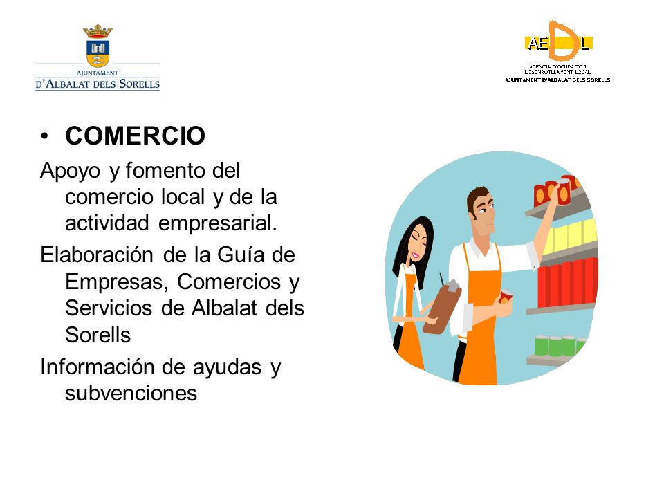 COMERCIO Apoyo y fomento del comercio local y de la actividad empresarial.