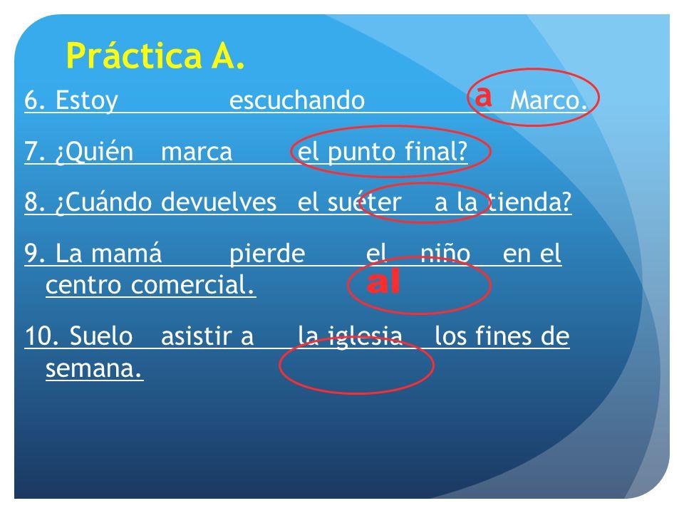 Práctica A. 6. Estoyescuchando Marco. 7. ¿Quién marcael punto final.