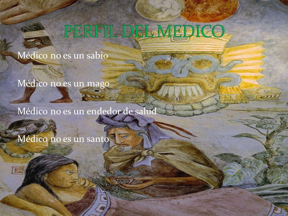 Médico no es un sabio Médico no es un mago Médico no es un endedor de salud Médico no es un santo