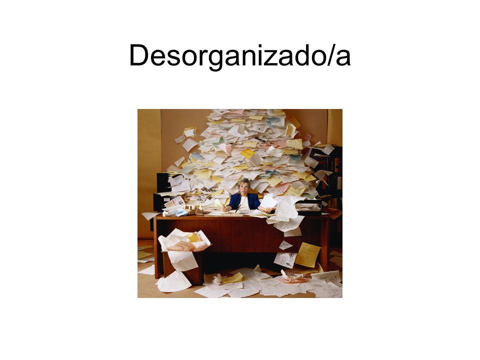 Desorganizado/a