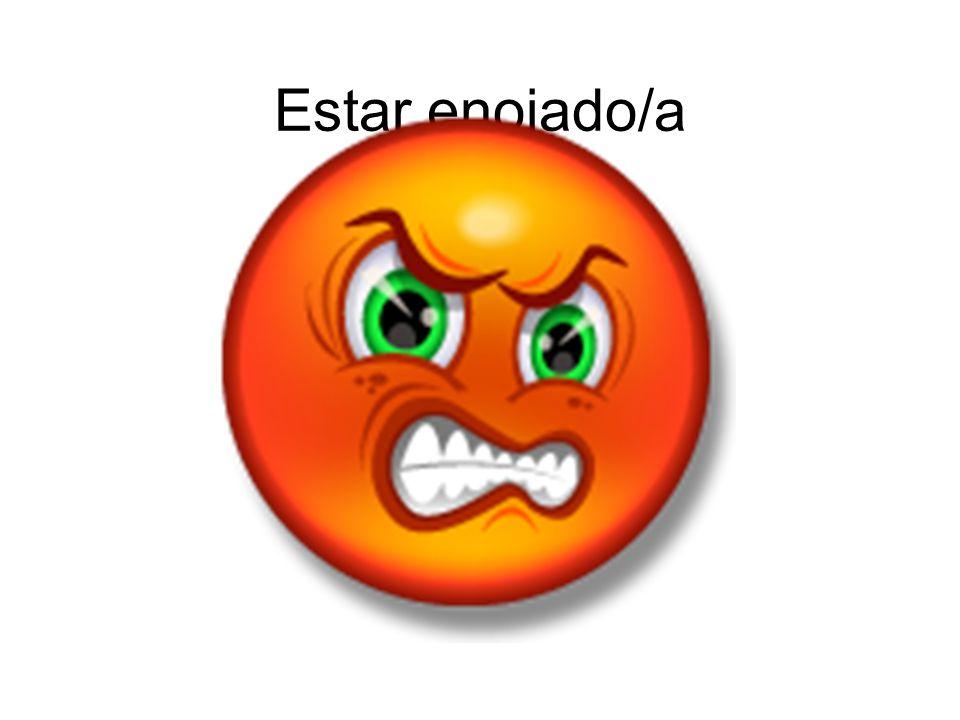 Estar enojado/a