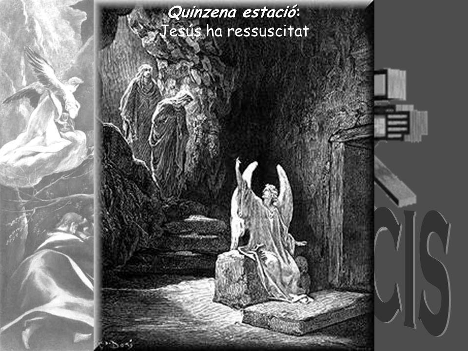 Quinzenaestació Quinzena estació: Jesús ha ressuscitat