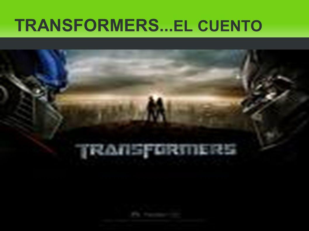 TRANSFORMERS... EL CUENTO.