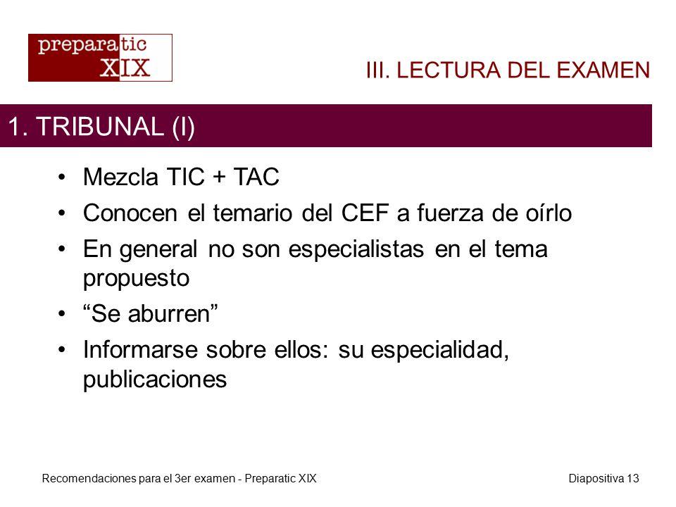 Mezcla TIC + TAC Conocen el temario del CEF a fuerza de oírlo En general no son especialistas en el tema propuesto Se aburren Informarse sobre ellos: su especialidad, publicaciones 1.