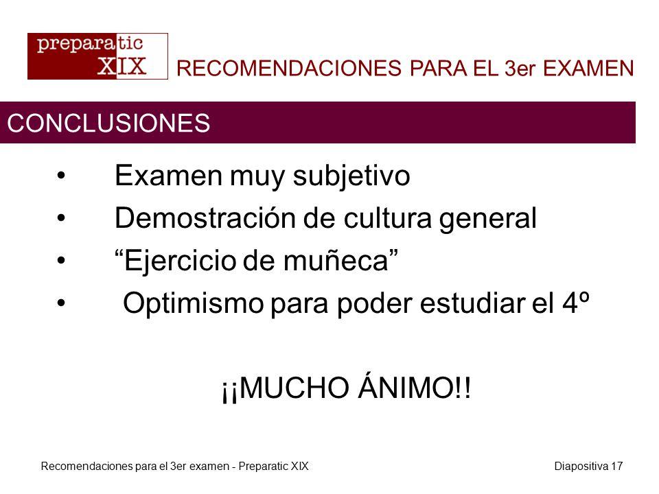 Examen muy subjetivo Demostración de cultura general Ejercicio de muñeca Optimismo para poder estudiar el 4º ¡¡MUCHO ÁNIMO!.