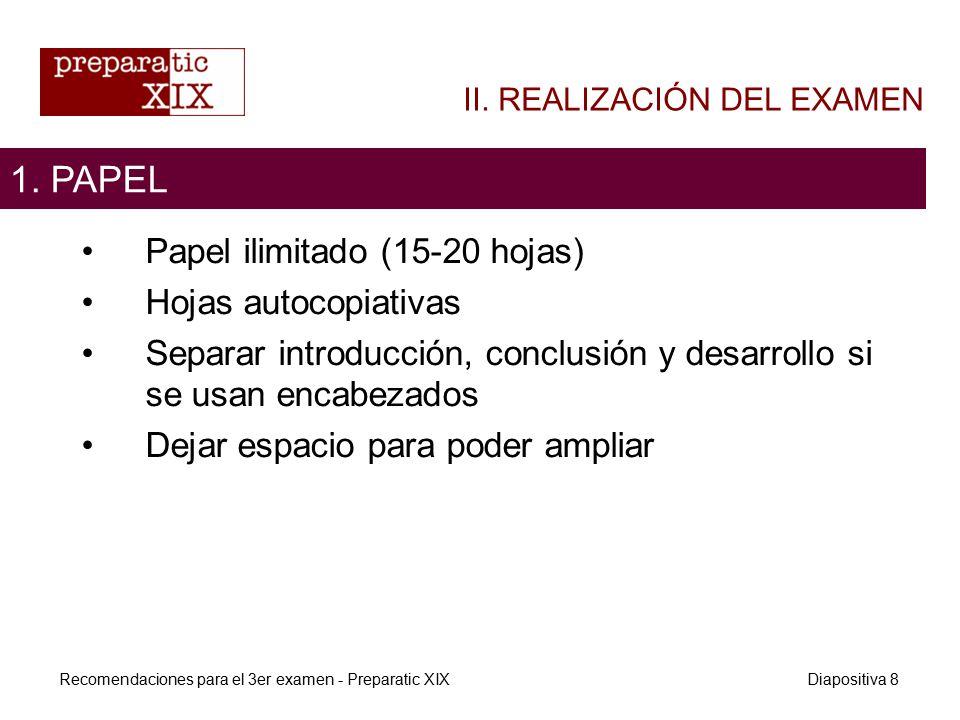 Papel ilimitado (15-20 hojas) Hojas autocopiativas Separar introducción, conclusión y desarrollo si se usan encabezados Dejar espacio para poder ampliar 1.