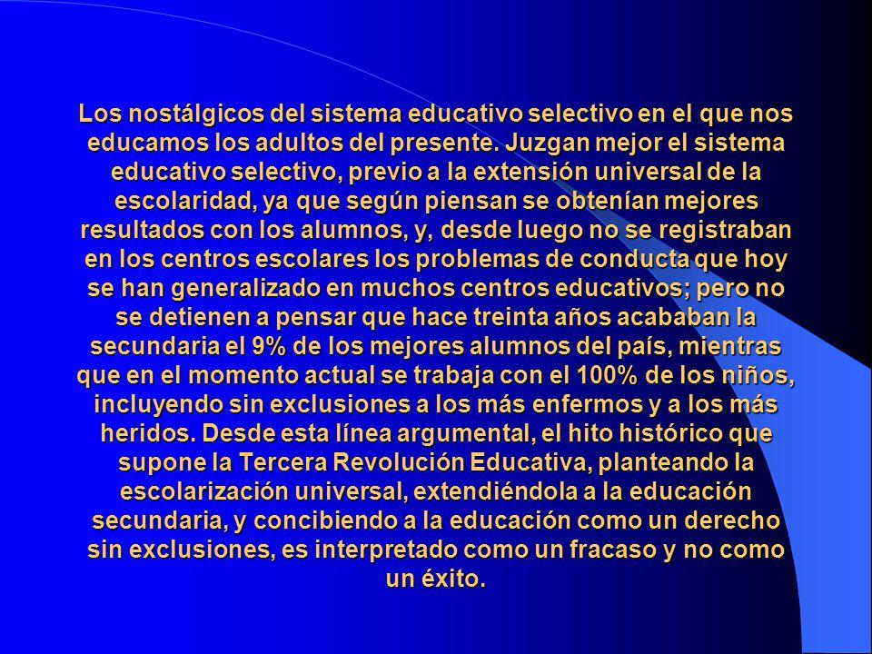 Los nostálgicos del sistema educativo selectivo en el que nos educamos los adultos del presente.