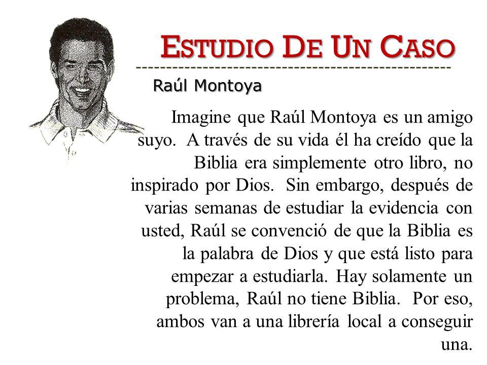 E STUDIO D E U N C ASO Raúl Montoya Imagine que Raúl Montoya es un amigo suyo.