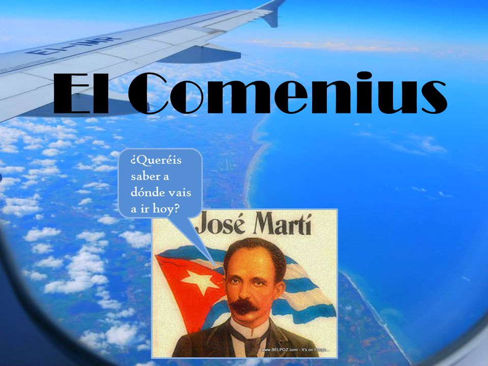 El Comenius ¿Queréis saber a dónde vais a ir hoy