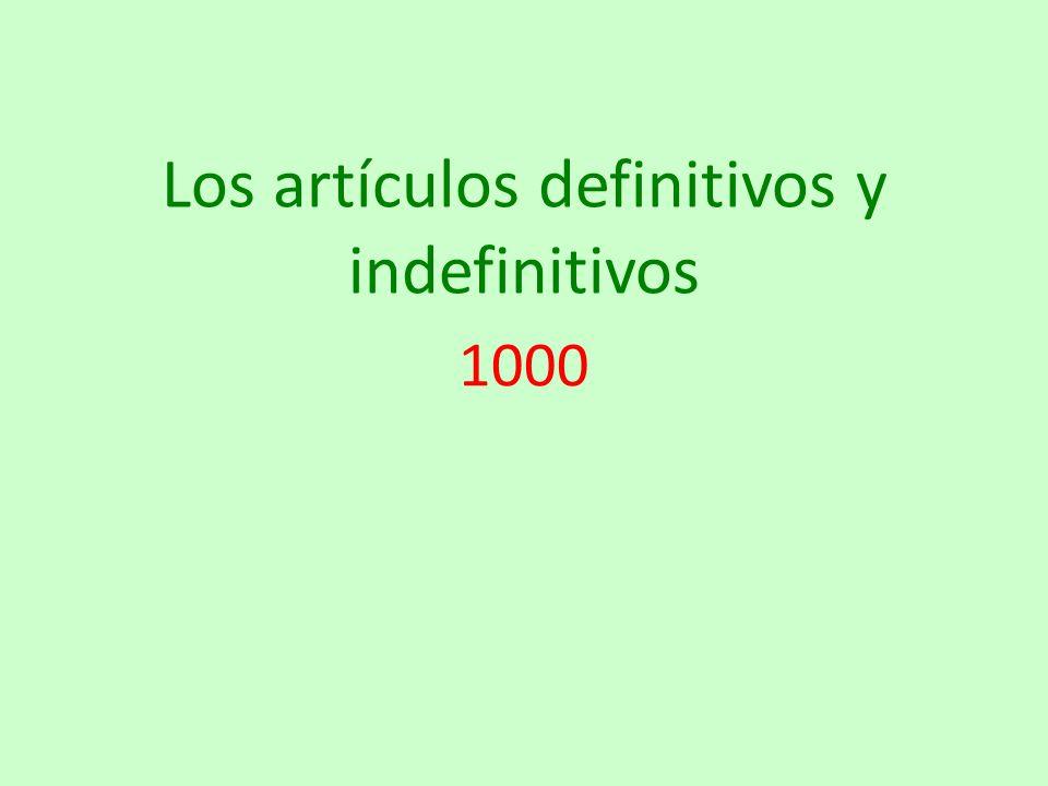 Los artículos definitivos y indefinitivos 1000