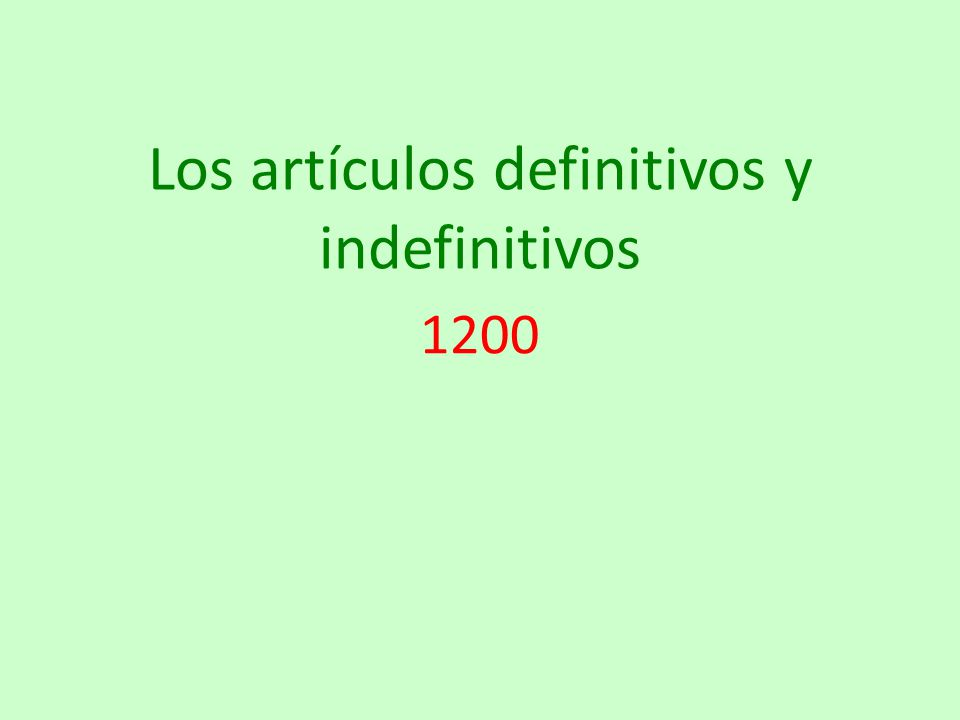Los artículos definitivos y indefinitivos 1200
