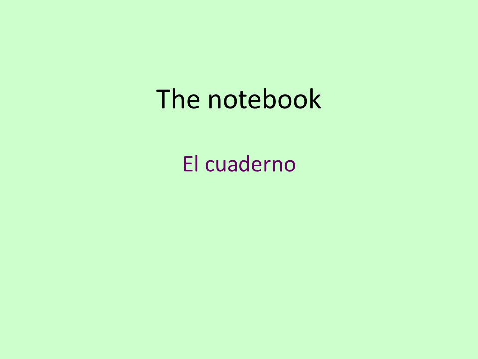 The notebook El cuaderno